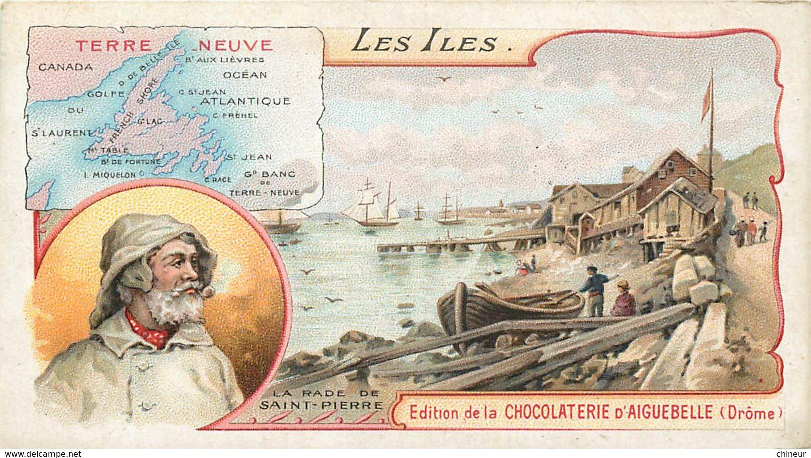 CHROMO CHOCOLATERIE D'AIGUEBELLE LES ILES TERRE NEUVE - Aiguebelle