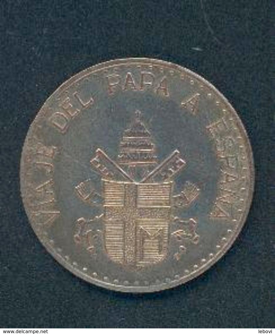 VATICAN/ESPAGNE – Médaille Diamètre: +/- 35 Mm - Avers «JOANNES PAULUS PONT. MAX.» - Revers «VIAJE DEL PAPA A ESPANA - Espagne