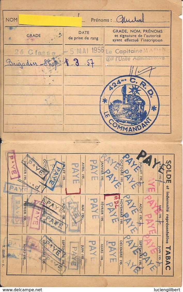 CARNET INDIVIDUEL  SOLDE INDEMNITES... - TIMBRES FM-   424eme C.R.D.LE COMMANDANT -  1956 -  126E RI LA BRACONNE 16 - Documents