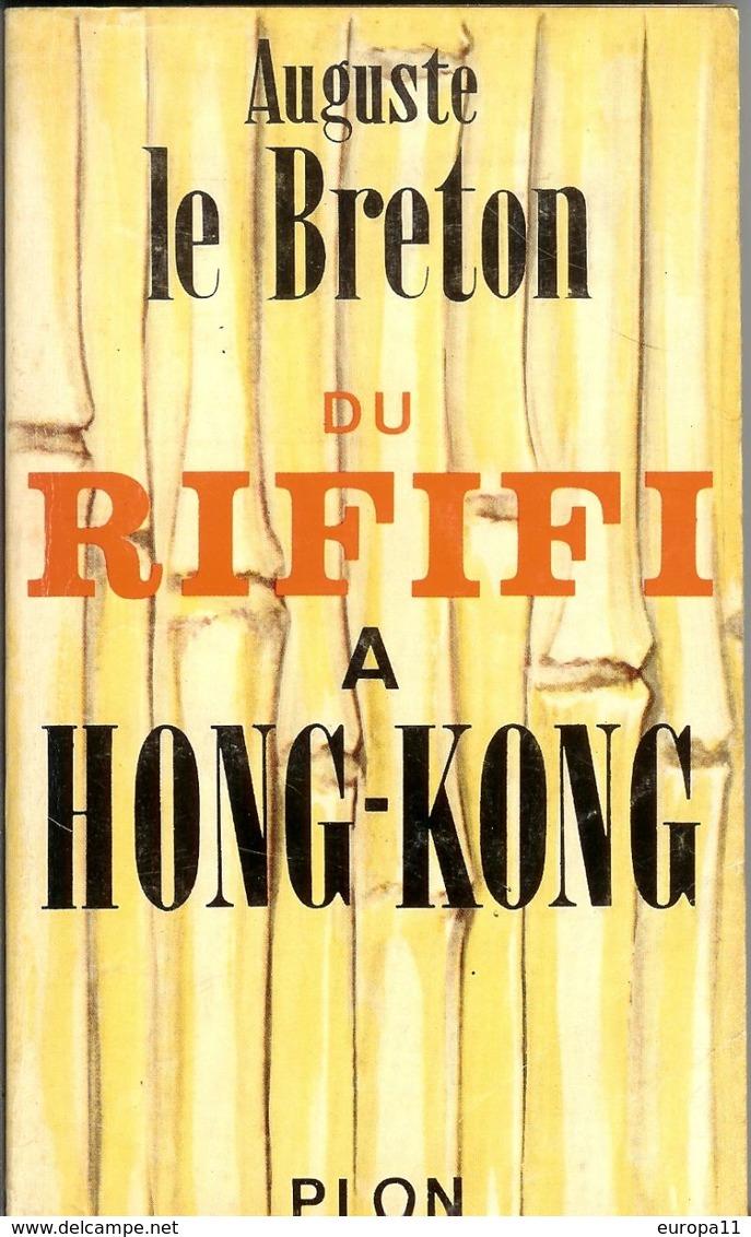 Livre Dédicacé Auguste Le Breton - Du RIFIFI A HONG KONG - Livres Dédicacés