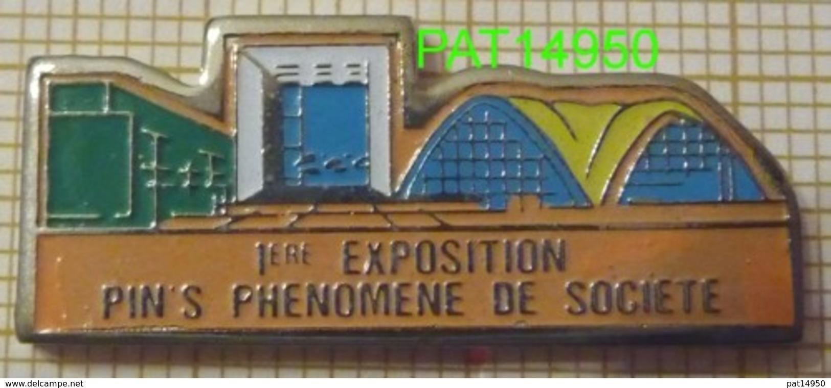 1ere EXPOSITION PIN'S PHENOMENE De SOCIETE Au  CNIT & ARCHE De LA DEFENSE PINS - Verenigingen