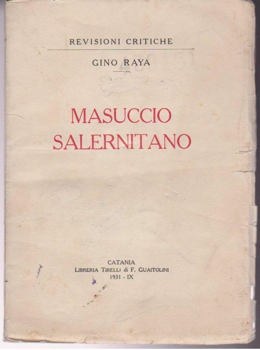 GINO RAYA MASUCCIO SALERNITANO CATANIA 1931- FAMISMO - AUTOGRAFATO COMMISSIONE PREMIO ROMA - Tales & Short Stories