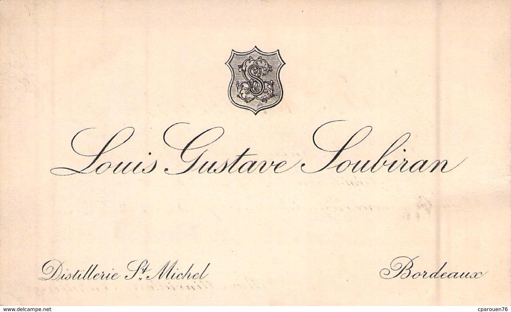 Carte De Visite De  Mr Louis Gustave Soubiran Distillerie St Michel Bordeaux - Cartoncini Da Visita