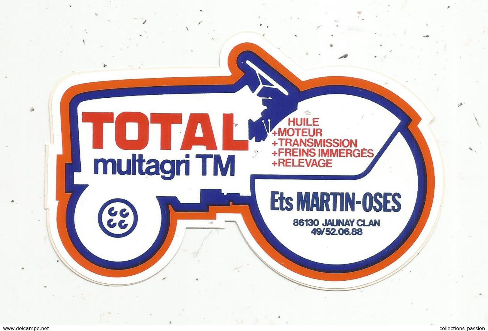 Autocollant , Automobile, Huile , TOTAL Multagri TM , Tracteur,  Ets MARTIN-OSES ,  86, JAUNAY CLAN - Autocollants