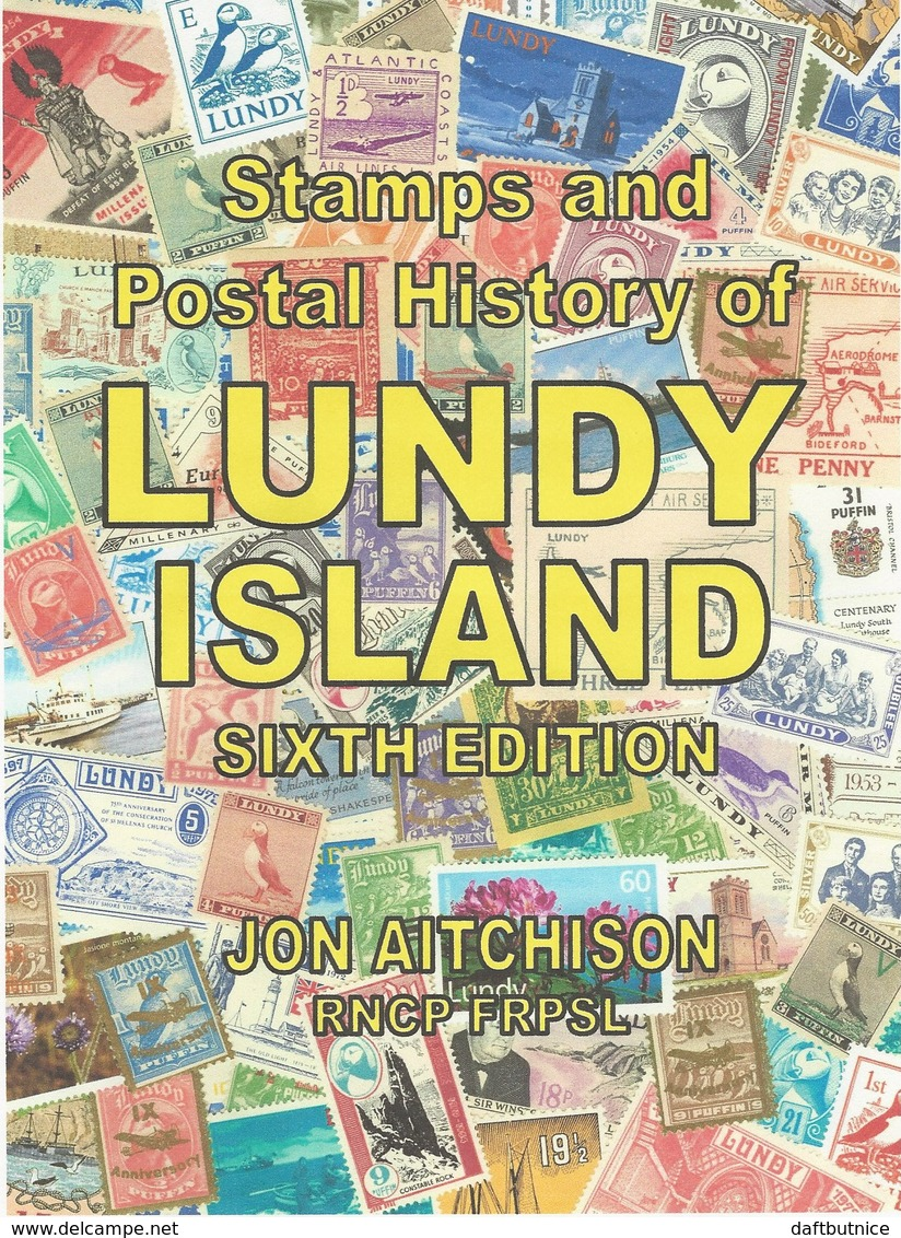 Stamps And Postal History Of Lundy Island. Sixth Edition. - Stamp Catalogues