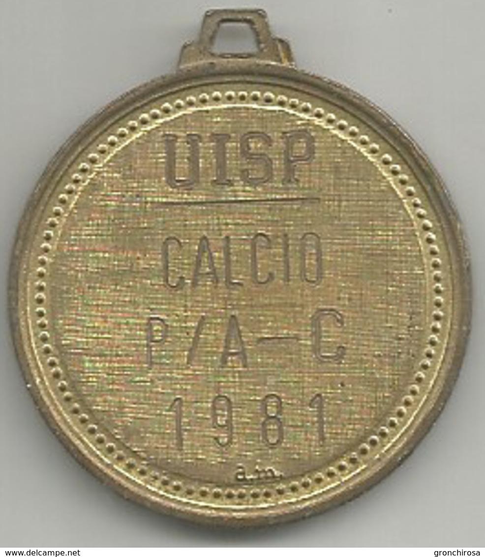 Calcio, UISP P/A - C 1981, Mist. 13 Gr. 3,5 Cm. - Italia