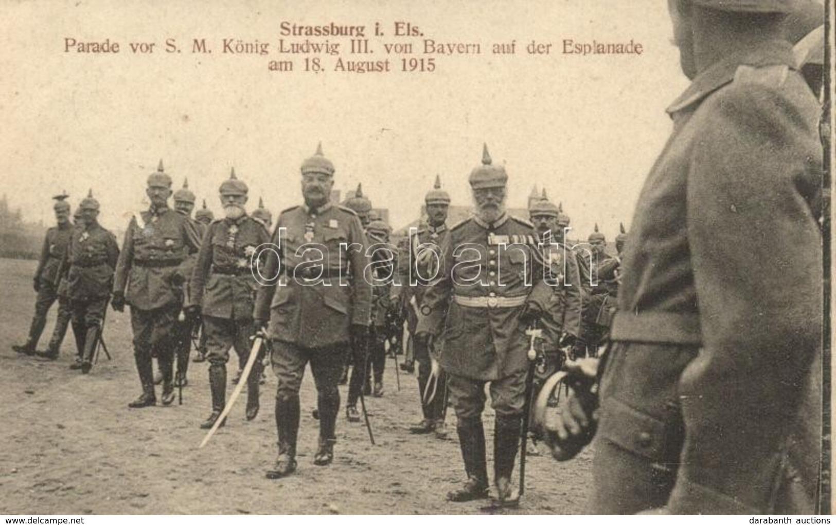 T2 1915 Strasbourg, Ludwig III Of Bavaria, Military Parade - Postcards