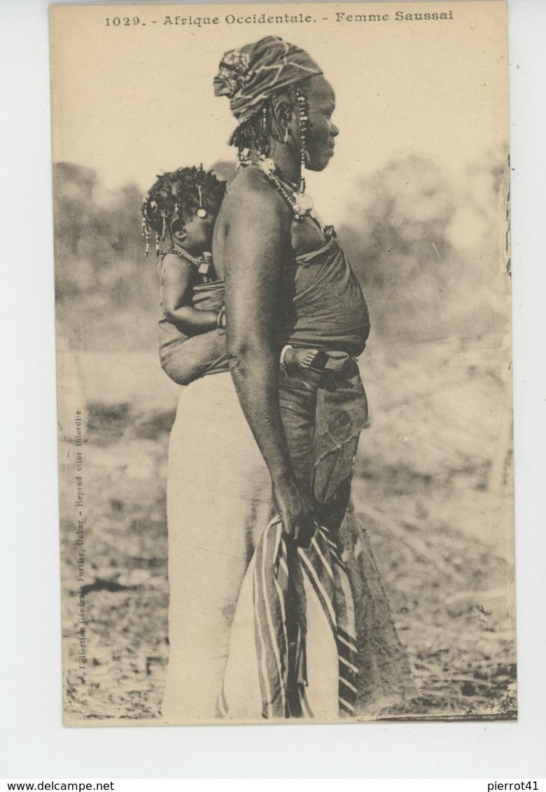 """ETHNIQUES ET CULTURES - AFRIQUE OCCIDENTALE - SENEGAL - Femme """"SAUSSAI """" - Afrique"""