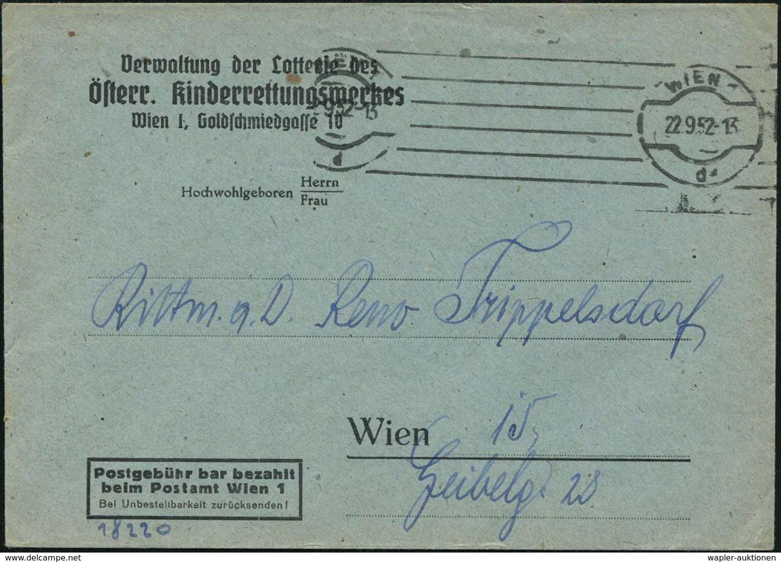 ÖSTERREICH 1952 (22.9.) BdMaSt: WIEN 1/d Auf Vordr.Bf: Postgebühr Bar Bezahlt Wien 1/Verwaltung Der Lotterie Der/ Österr - UNICEF