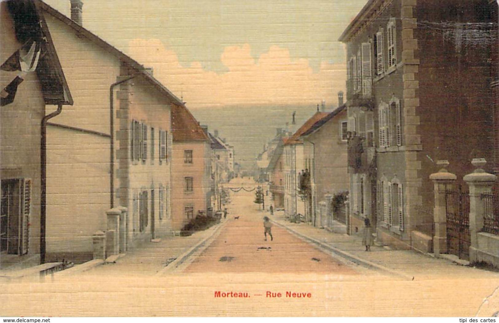 25 - Morteau - Rue Neuve (toilée Colorisée) - Autres Communes