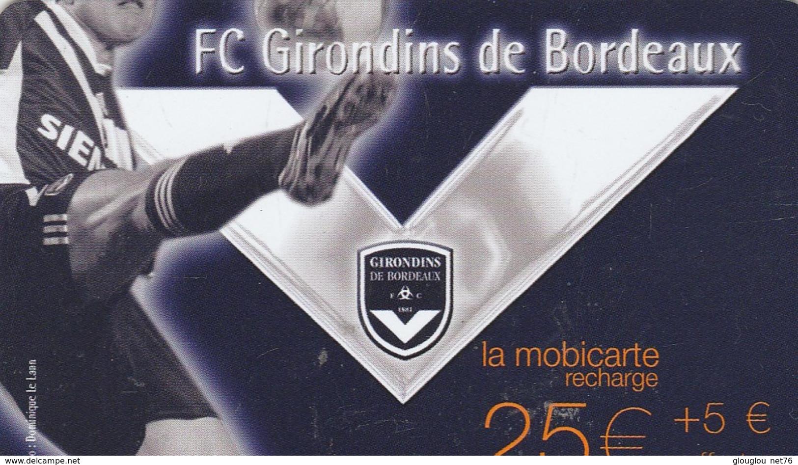 MOBICARTE..25E + 5E OFFERTS...FC GIRONDINS DE BORDEAUX   OL....TIRAGE 48 000 EX - France