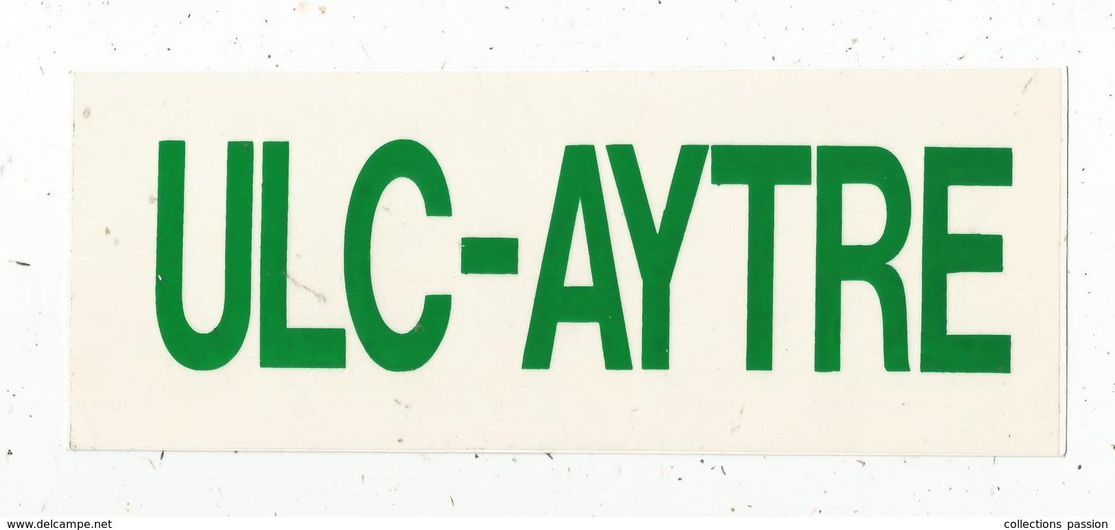 Autocollant , ULC ,laiterie ,17 , Charente Maritime, AYTRE,195 X 75mm - Autocollants