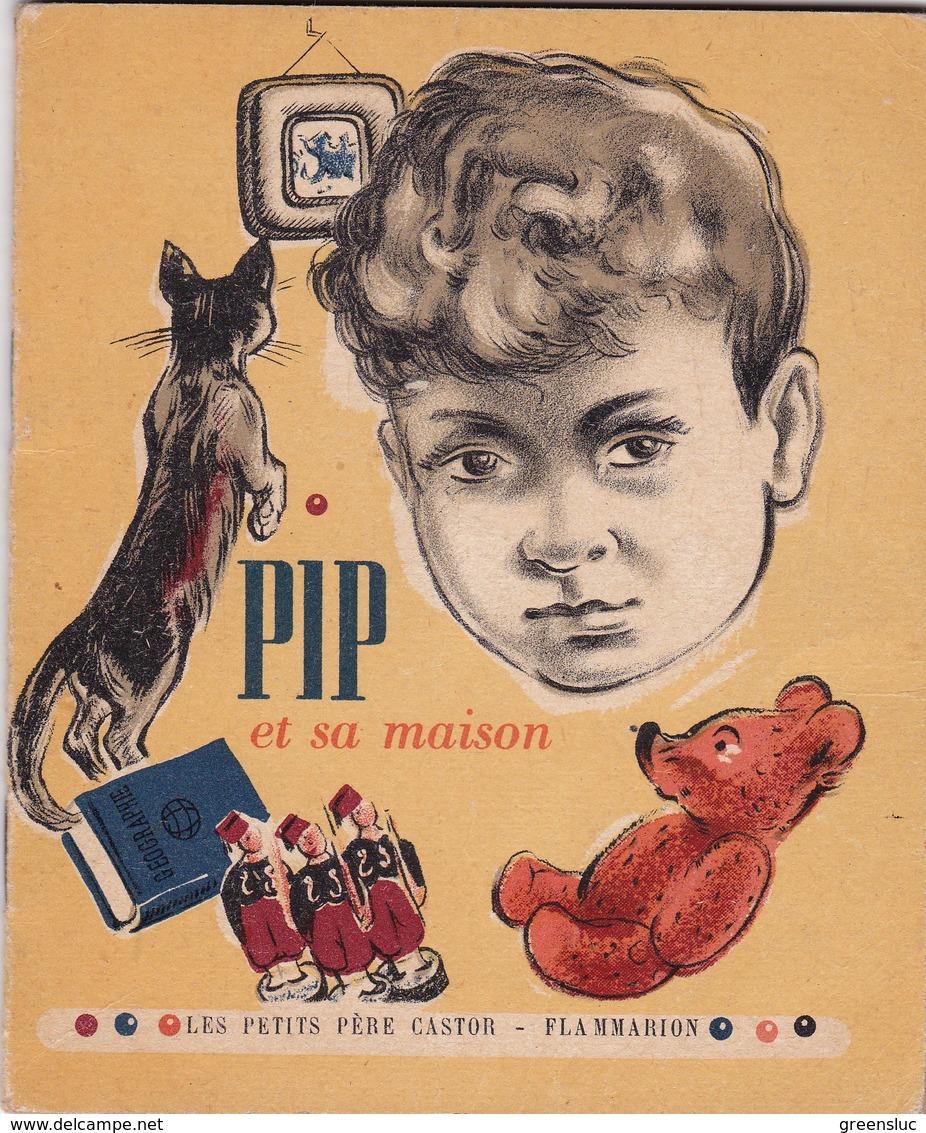 PIP ET SA MAISON - LES PETITS  PERE CASTOR 1951. Flammarion - Livres, BD, Revues