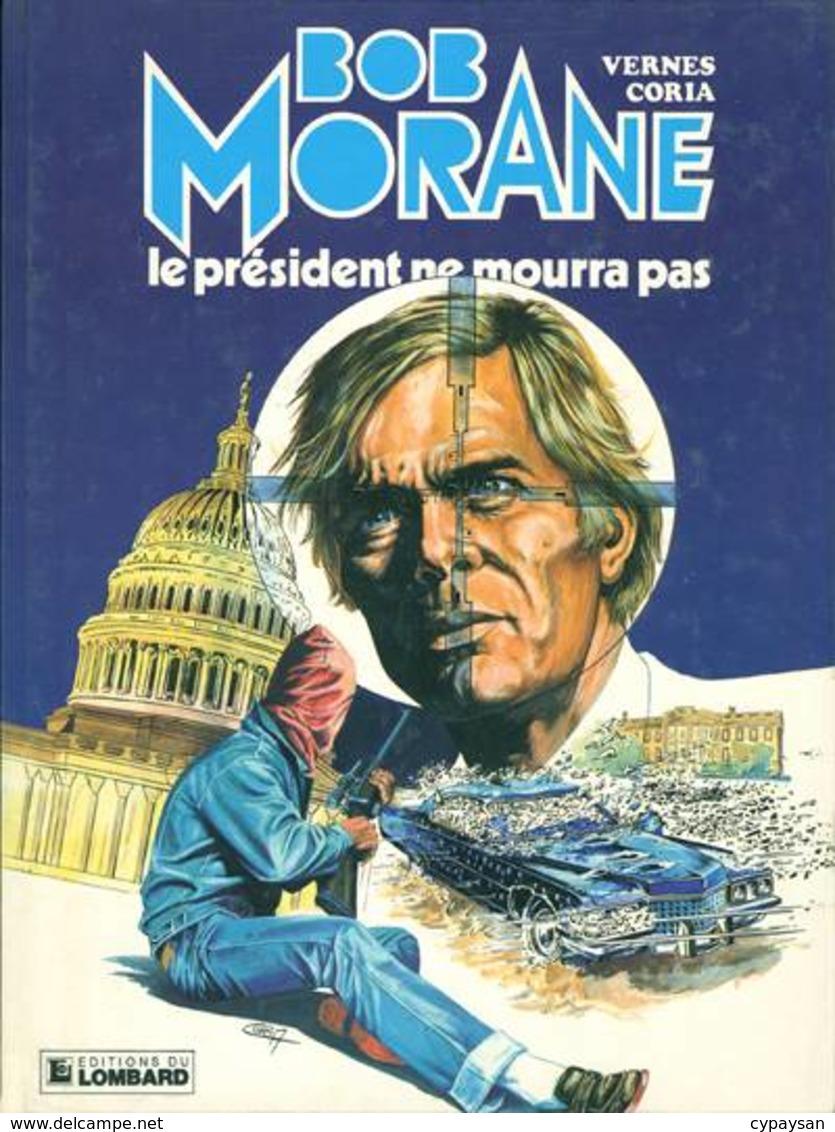 Bob Morane T 13  Le Président Ne Mourra Pas  EO BE LOMBARD  08/1983  Vernes Coria  (BI1) - Bob Morane