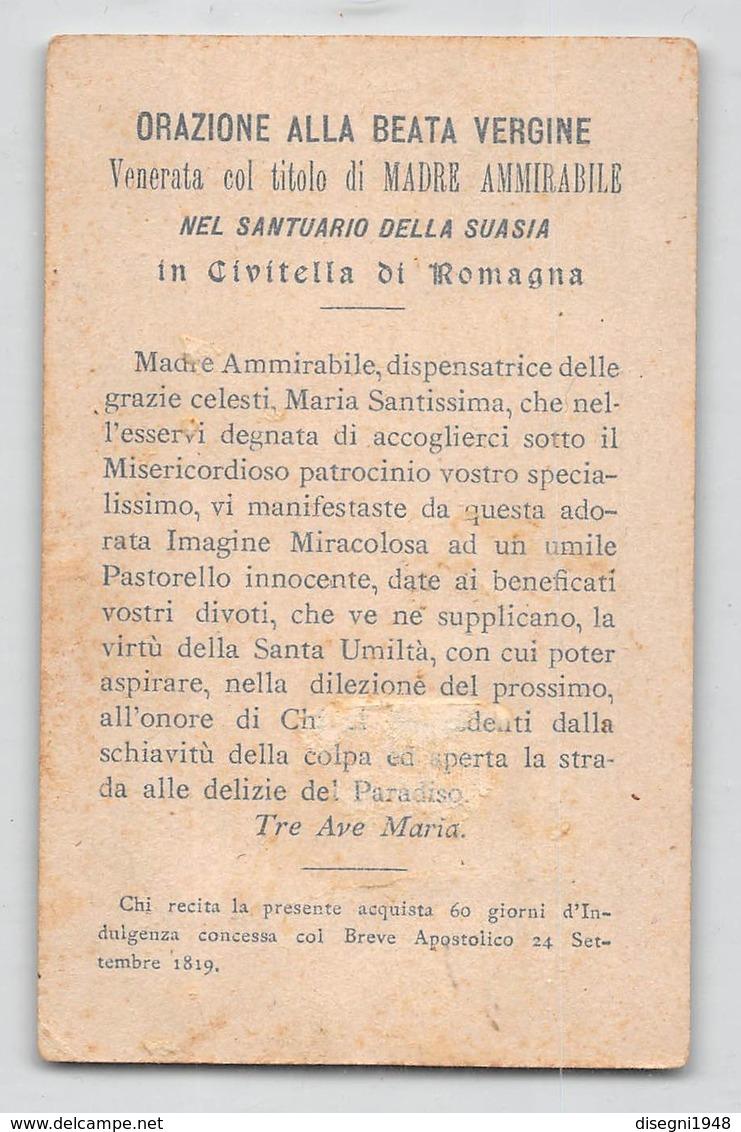 """08149 """"BEATA VERGINE DELLA SUASIA VENERATA NEL SANTUARIO DELLA SUASIA IN CIVITELLA DI ROMAGNA"""" IMM. RELIGIOSA ORIG. - Santini"""
