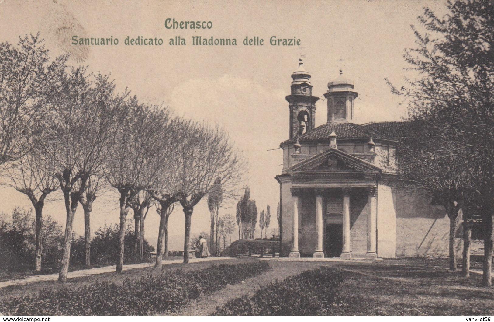 CHERASCO-CUNEO-SANTUARIO DEDICATO ALLA MADONNA DELLE GRAZIE-CARTOLINA VIAGGIATA  IL 5-8-1910 - Cuneo