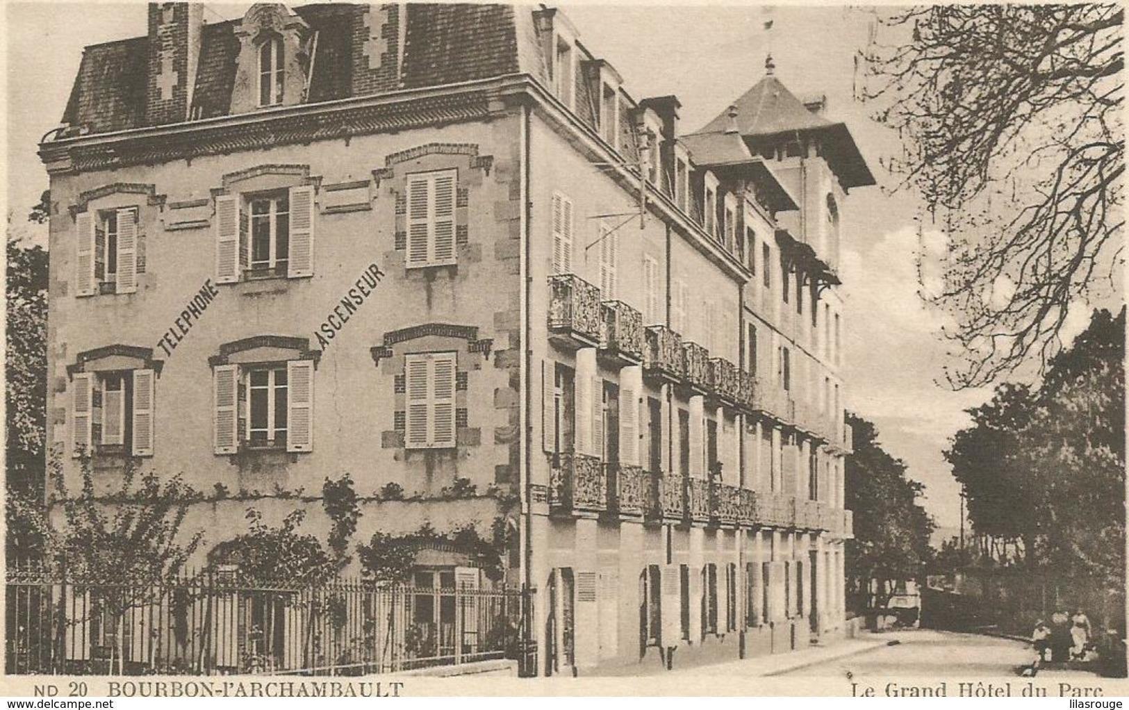BOURBON L ARCHAMBAULT LE GRAND HOTEL  DU PARC - Bourbon L'Archambault