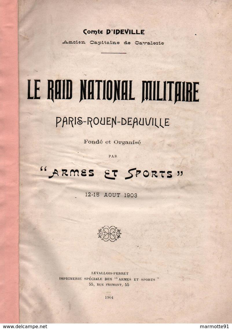 RAID NATIONAL MILITAIRE PARIS ROUEN DEAUVILLE AOUT 1903  ARMES ET SPORTS CAVALERIE EQUITATION - Livres