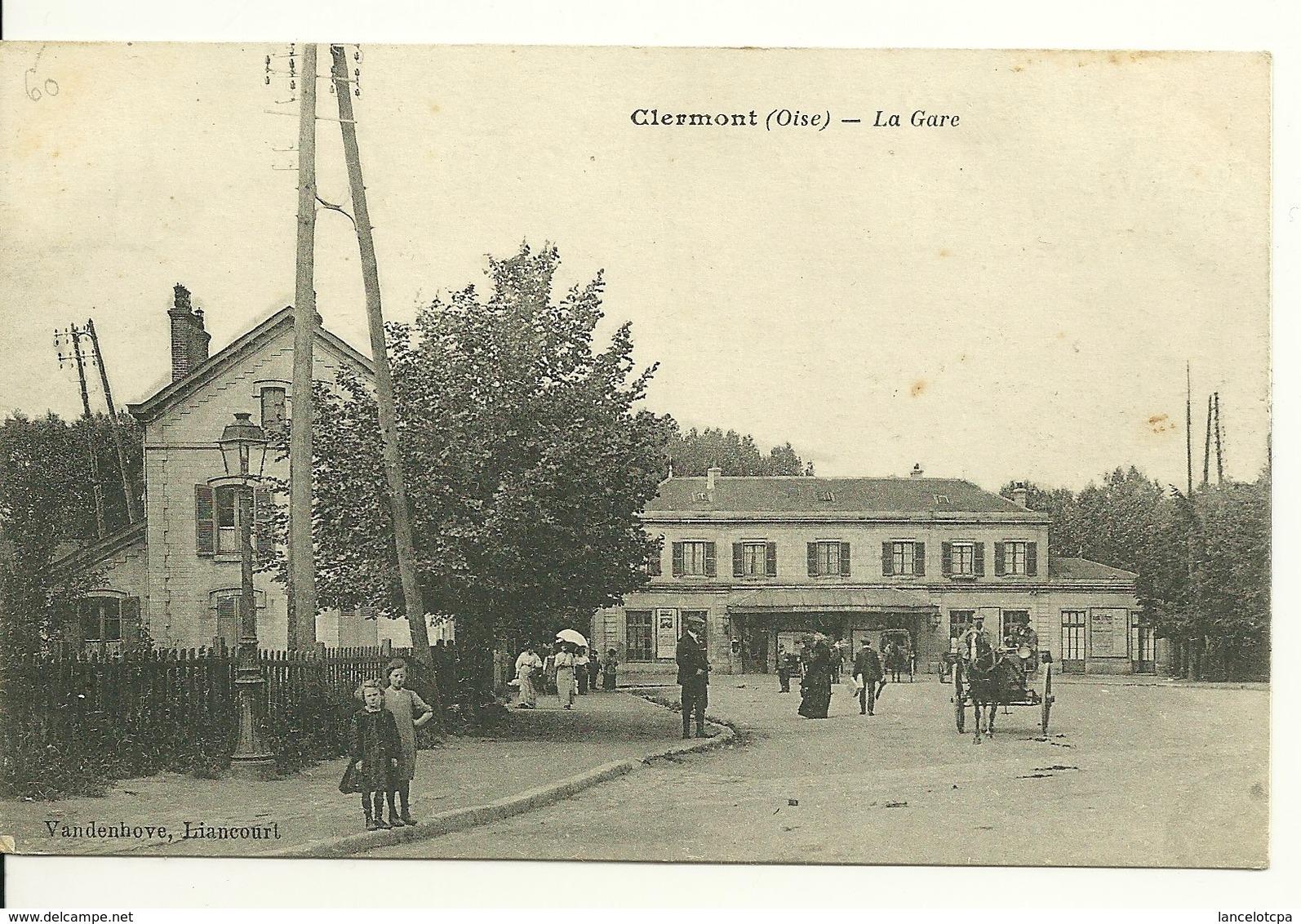 60 - CLERMONT / LA GARE - Clermont