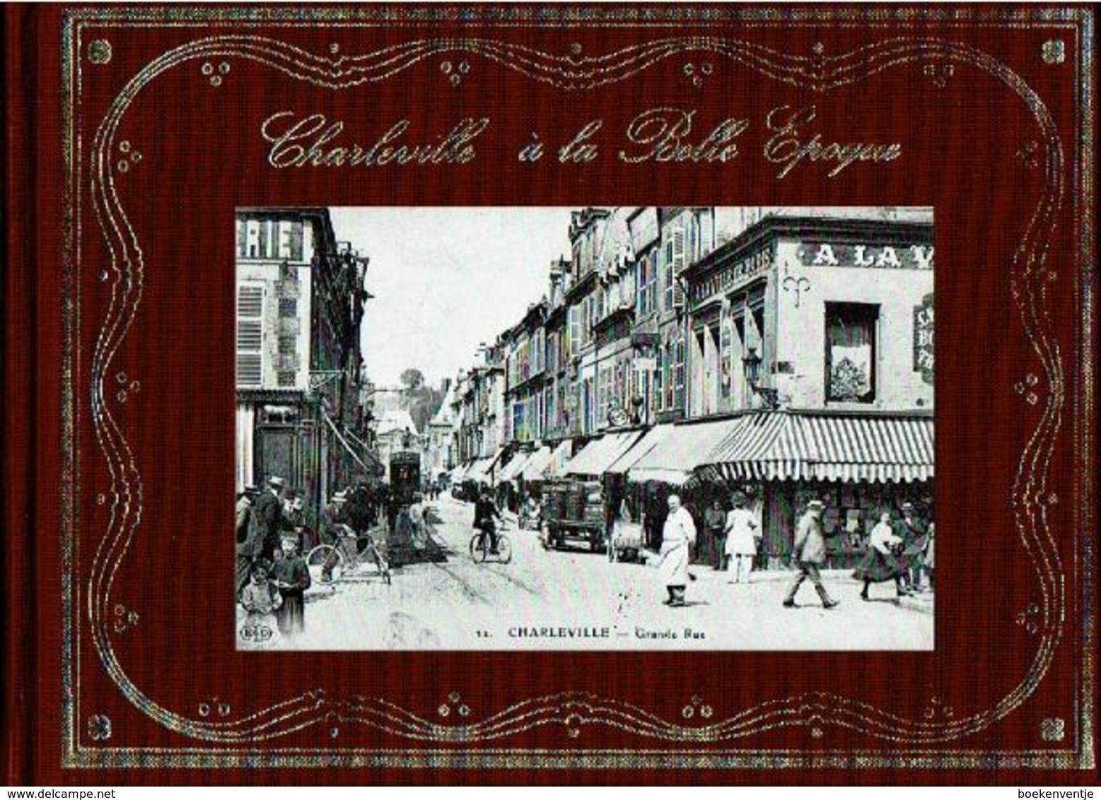 Charleville à La Belle Epoque - Livres, BD, Revues