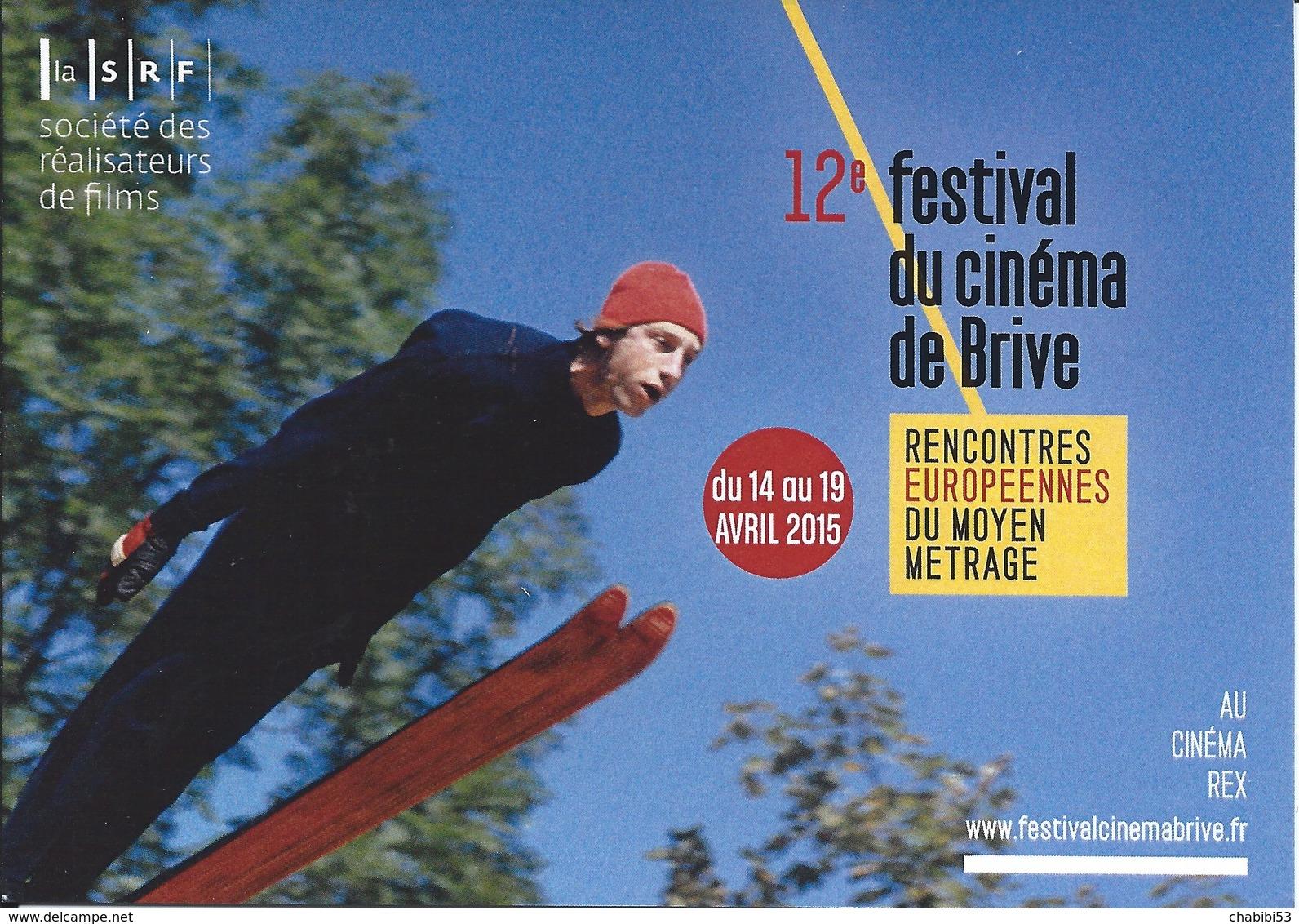 19  BRIVE 12ème Festival Du Cinéma De BRIVE - Rencontres Européennes Du Moyen Métrage - 14 Au 19 Avril 2015 Cinéma REX - Cinema