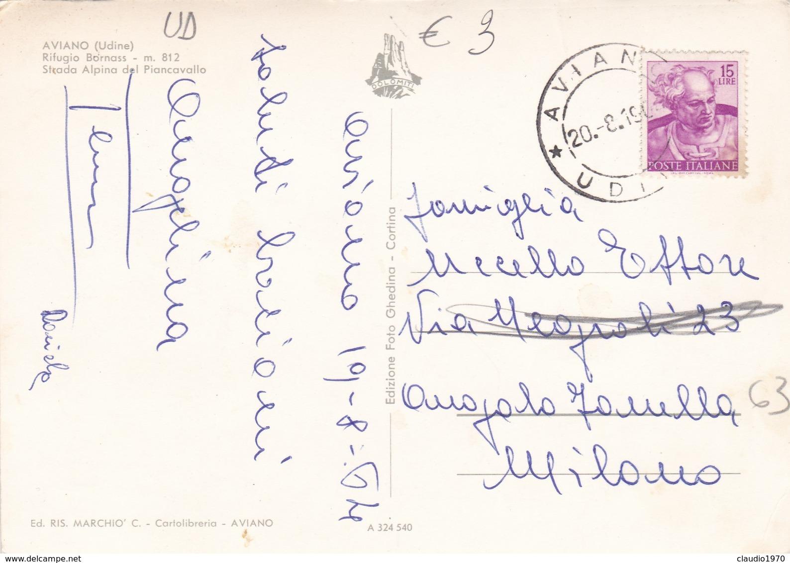 CARTOLINA - UDINE - AVIANO - RIFUGIO BORNASS M. 812 , STRADA ALPINA DEL PIANCAVALLO -VIAGGIATA DA PER MILANO - Udine