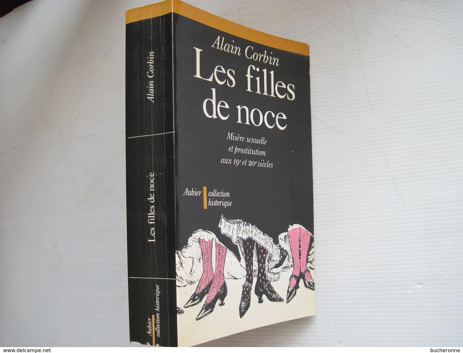 Les Filles De Noce Alain Corbin Misère Sexuelle Et Prostitution Aux 19è Et 20è Siècle  1978 TBE - Culture