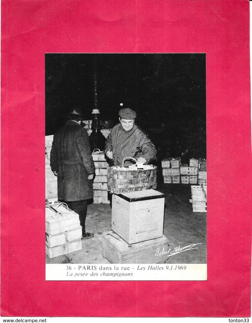 DEPT 75 -  PARIS Dans La Rue - LES HALLES Le 09/01/1969  - La Pesée Des Champignons - ARD - - Petits Métiers à Paris