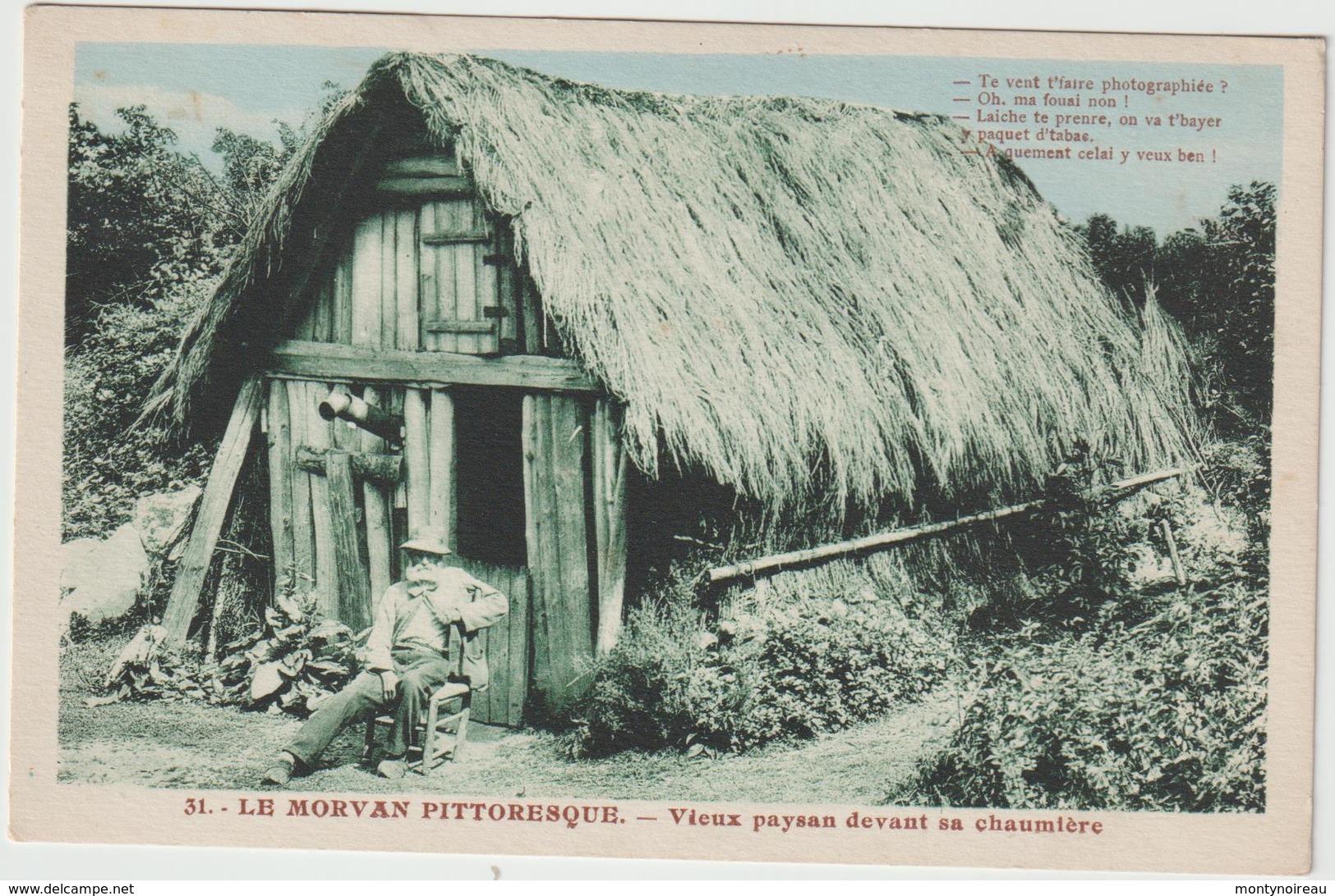 R 34 : Nièvre :  Le  Morvan Pittoresque ,  Vieux  Paysan   Devant  Sa  Chaumière - Autres Communes