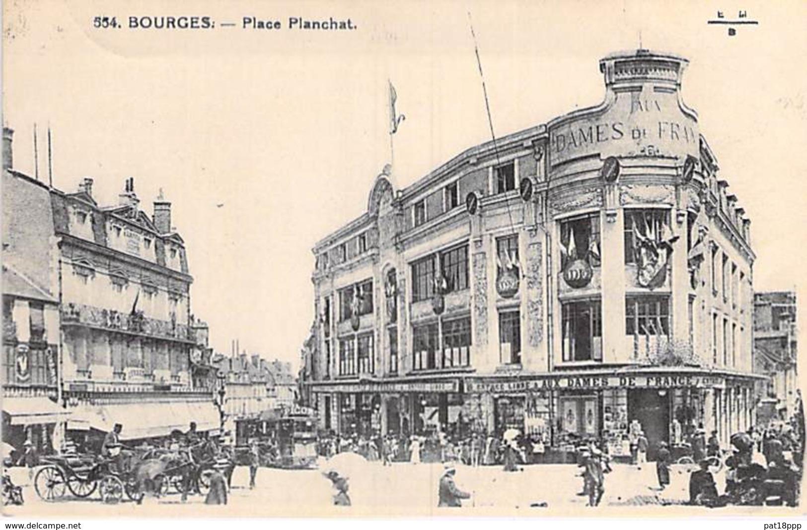 "18 - BOURGES :  GRAND MAGASIN "" LES DAMES DE FRANCE "" Place Planchat - CPA - Cher ( Berry ) - Winkels"