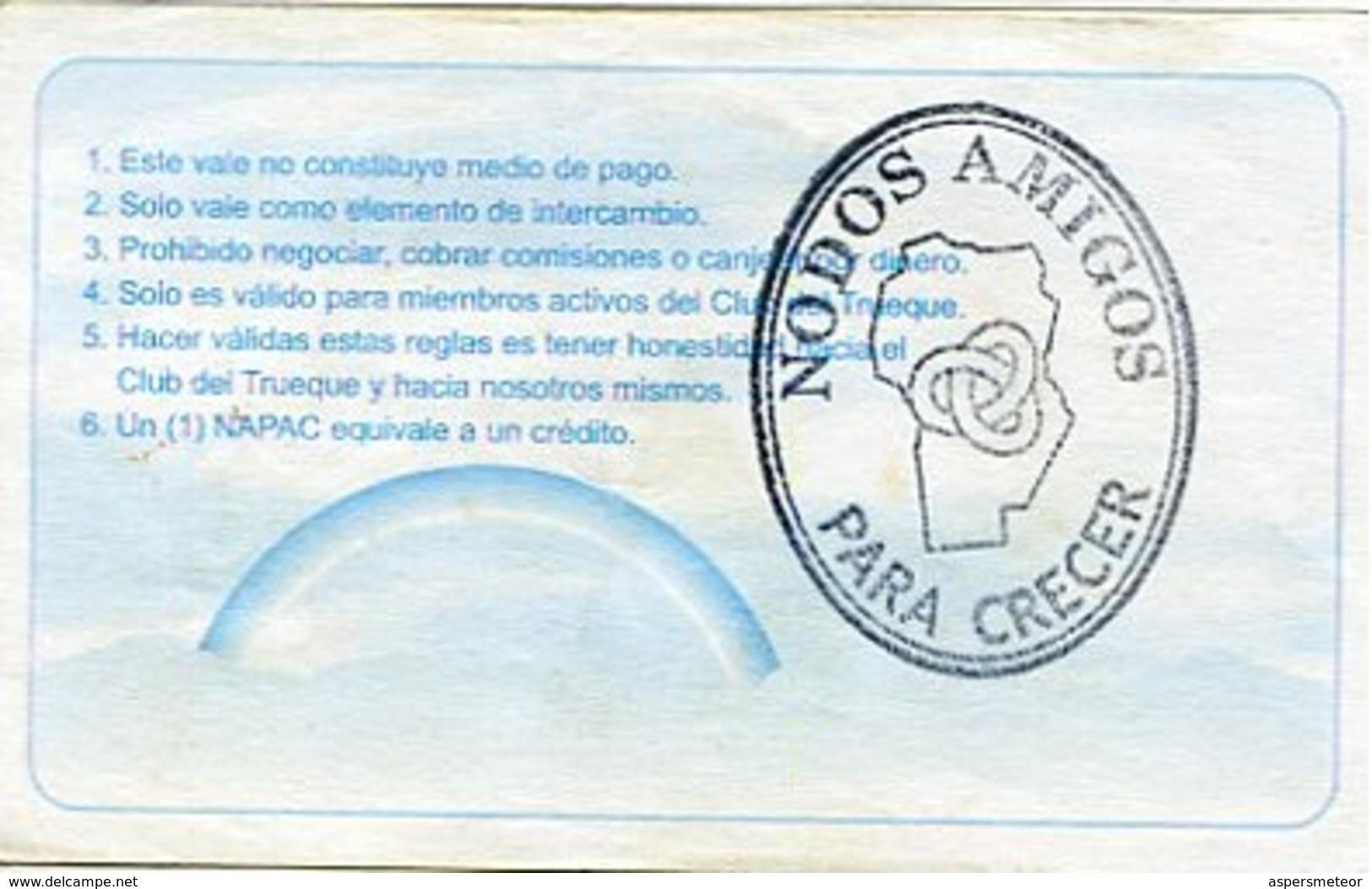NODOS AMIGOS, PARA CRECER.  VALOR DIEZ NAPAC. CLUB DEL TRUEQUE MONEDA EQUIVALENTE CIRCA 2001 CORDOBA ARGENTINA - LILHU - Argentina
