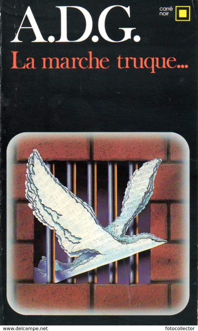 Carré Noir N° 554 : La Marche Truque... Dédicacé Par ADG (ISBN 2070435547 EAN 9782070435548) - Livres Dédicacés