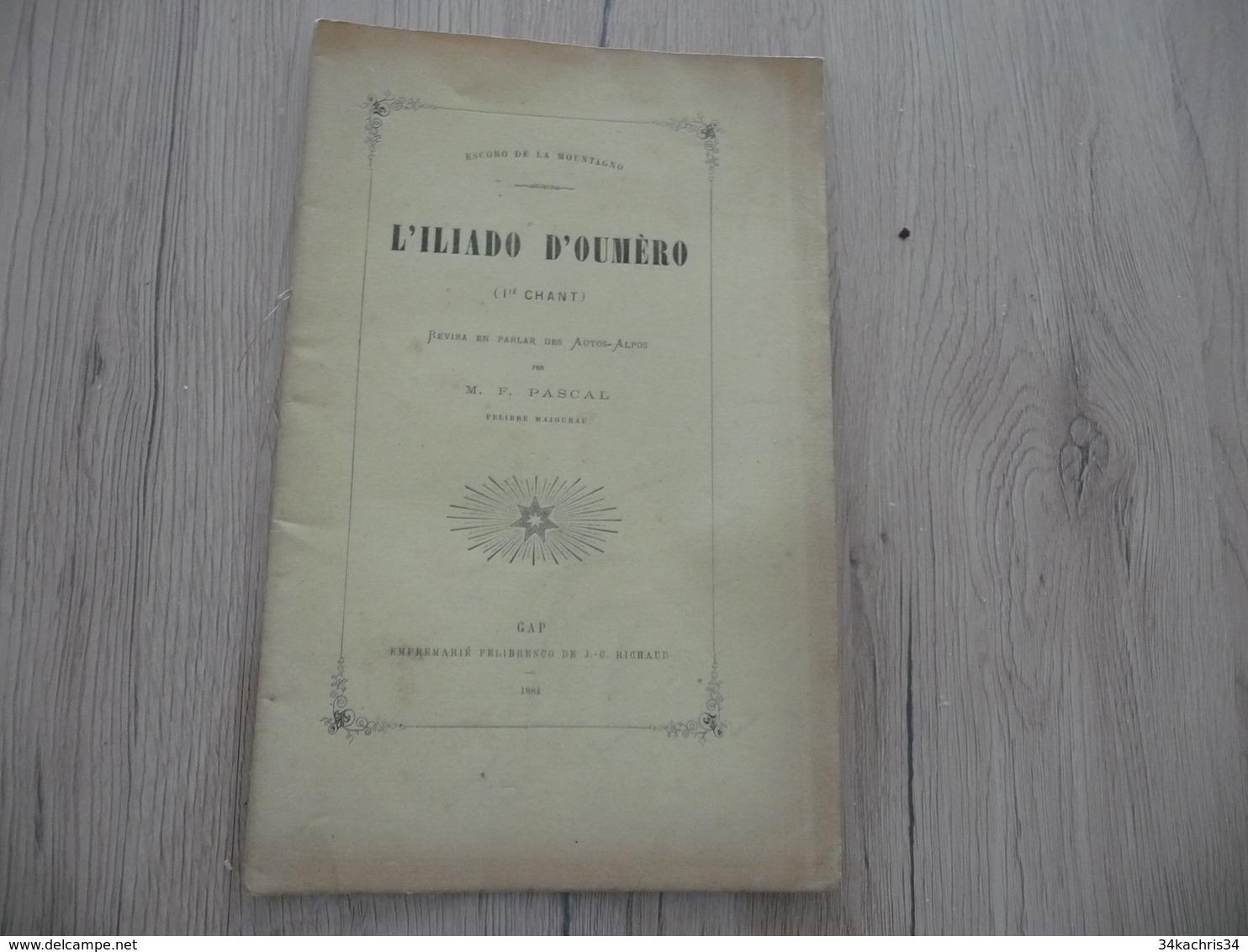 Occitan Félibre Gap 1884 L'Illiado D'Oumèro 1er Chant Pascal Hautes Alpes - Poetry