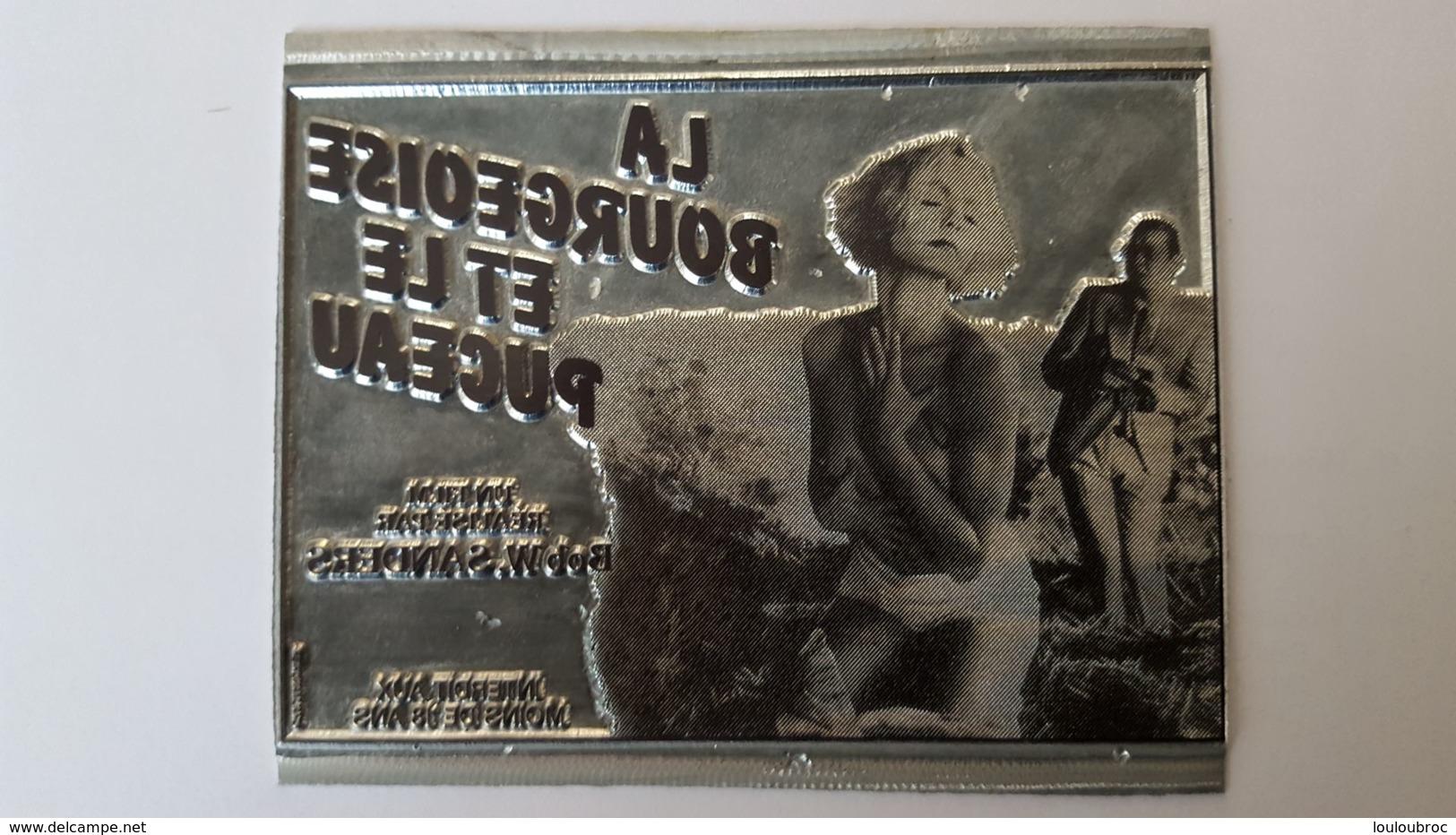 PLAQUE MATRICE POUR TAMPON FILM PUBLICITE LA BOURGEOISE ET LE PUCEAU  11.50 X 9 CM - Advertising (Porcelain) Signs