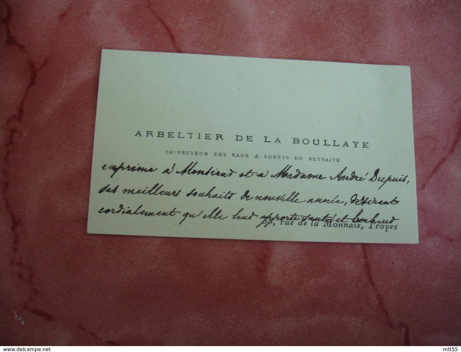 Arbeltier De La Boullaye Eaux Et Foret Troyes Avec Envoi Carte De Visite - Cartes De Visite