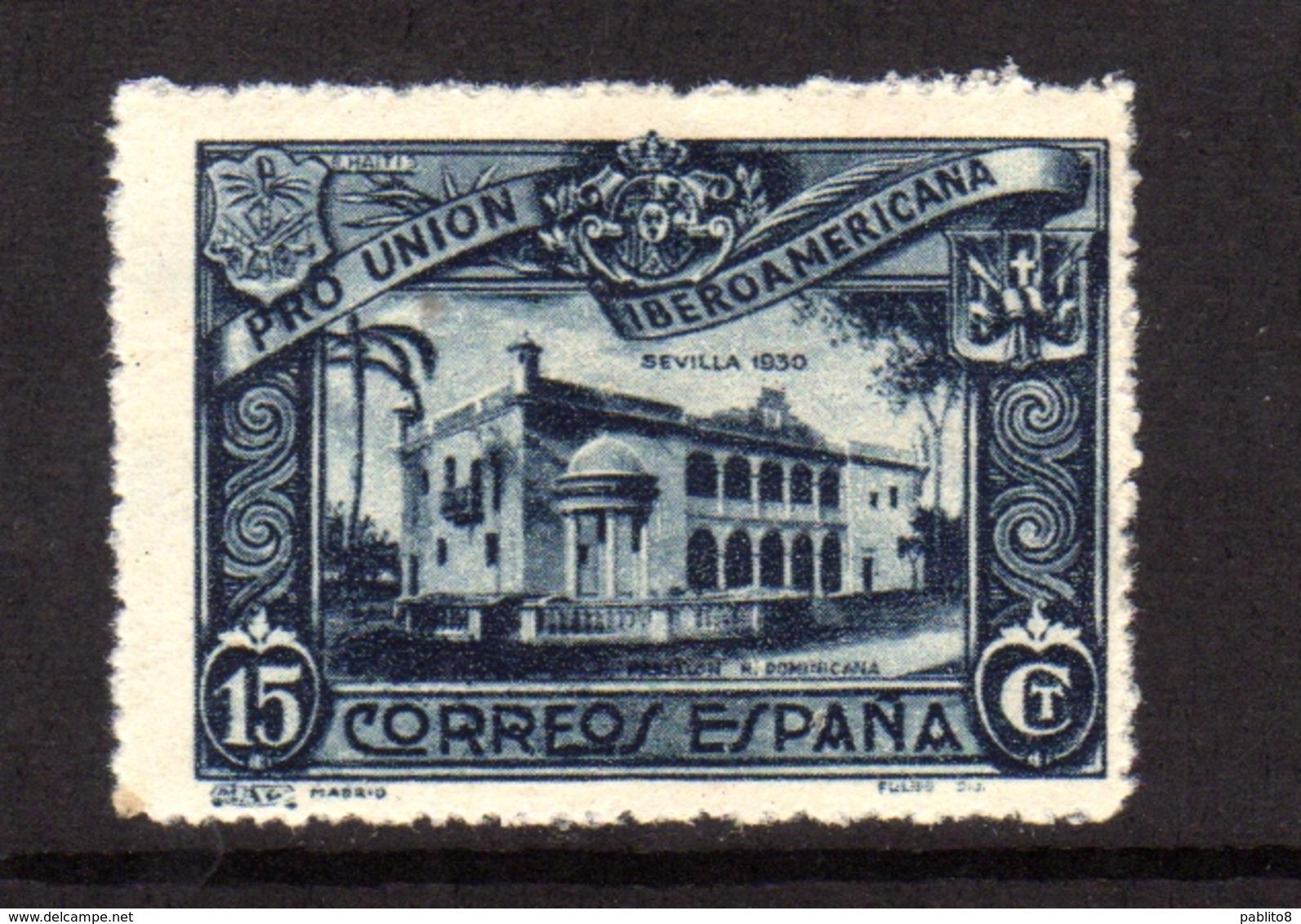 SPAIN ESPAÑA SPAGNA 1930 DOMENICAN REPUBLIC PAVILION PADIGLIONE CENT. 15c MLH - 1889-1931 Regno: Alfonso XIII
