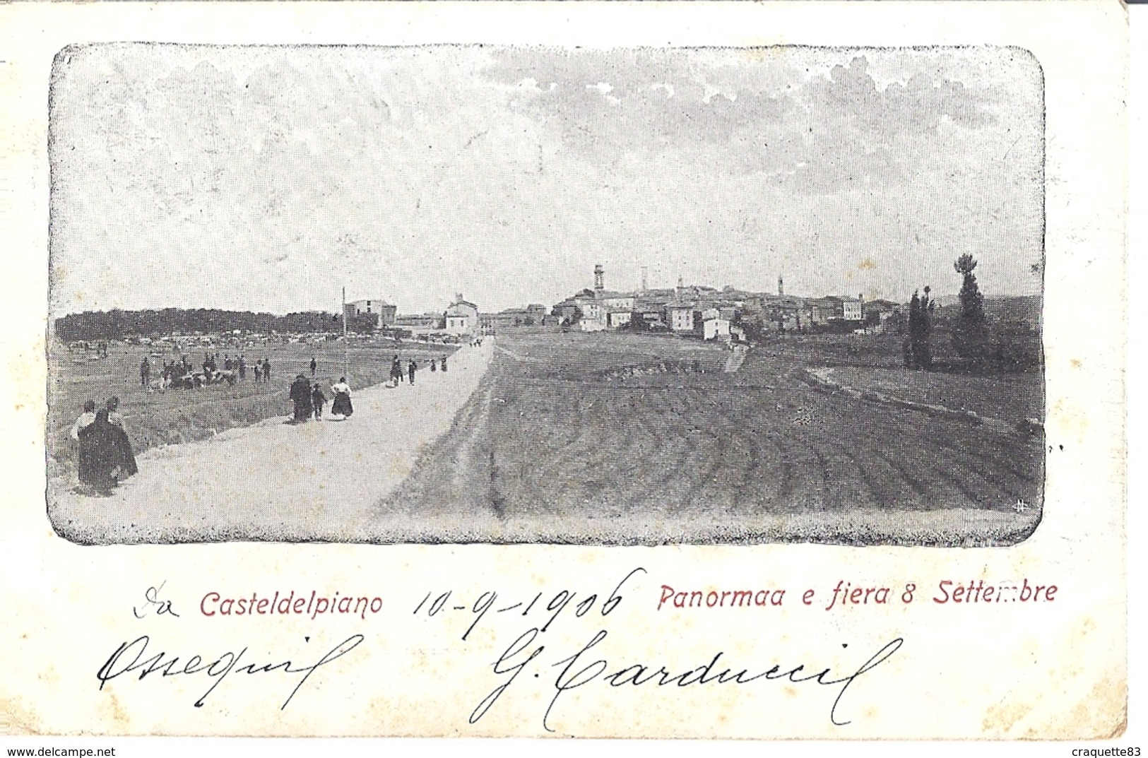 CASTELDELPIANO  PANORAMA E FIERA 8 SETTEMBRE     CARTE ANIMEE  1906 - Italie