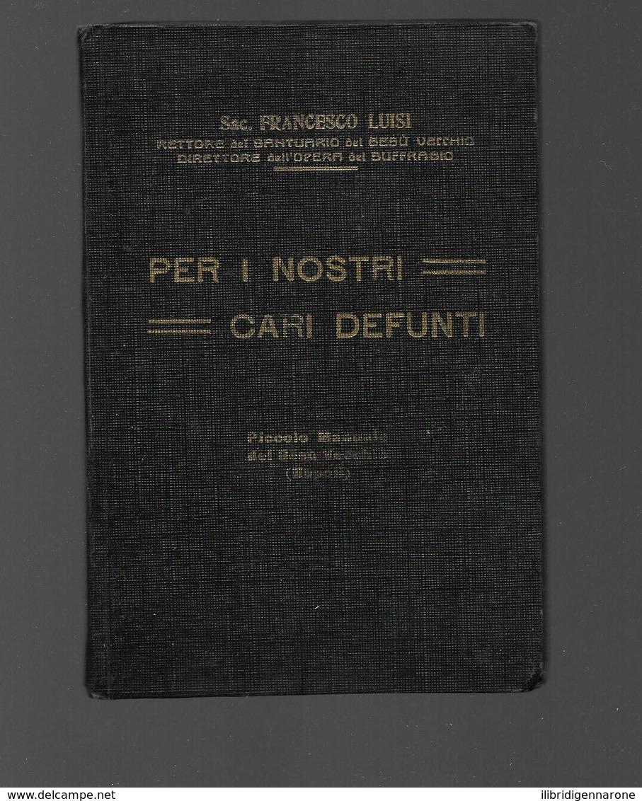 NAPOLI 1929 SAC. FRANCESCO LUISI PER I NOSTRI CARI DEFUNTI GESU' VECCHIO OTTIMO - Religione