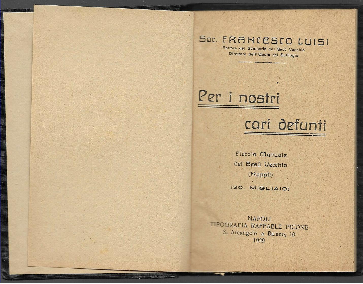 NAPOLI 1929 SAC. FRANCESCO LUISI PER I NOSTRI CARI DEFUNTI GESU' VECCHIO OTTIMO - Religion