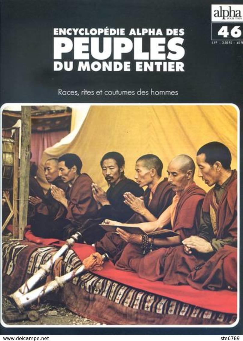 Peuples Du Monde Entier N° 46 Peuples Hautes Terres Du Yunnan Chine , LesTibétains , Les Bhoutanais Bouthan , - Géographie