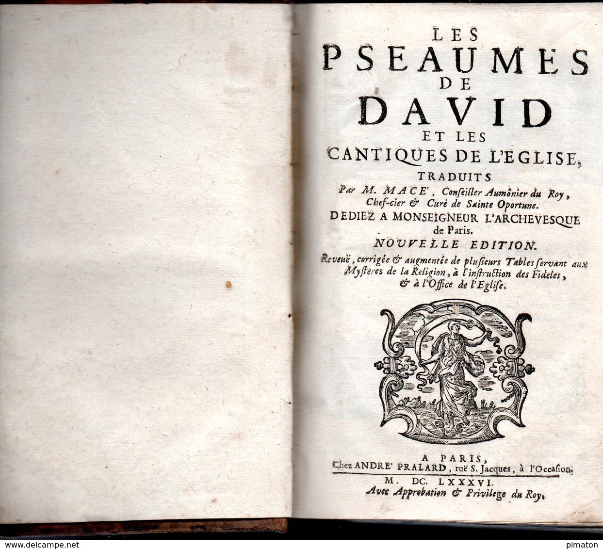 LES PSAUMES DE DAVID ET LES CANTIQUES DE L'EGLISE Par M.MACE Conseiller Aumonier Du Roy - Libros, Revistas, Cómics
