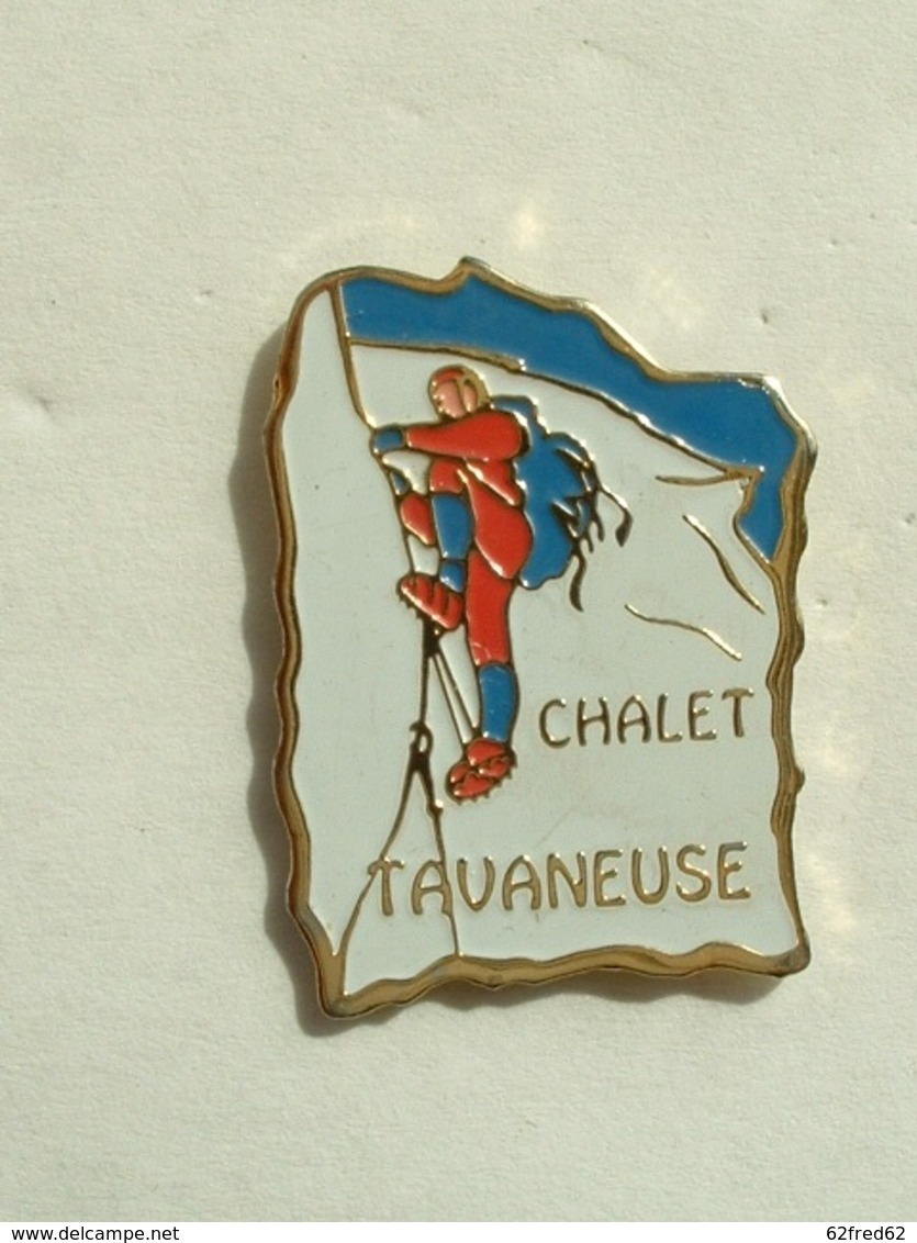 Pin's ESCALADE EN MONTAGNE - CHALET TAVANEUSE - Alpinism, Mountaineering