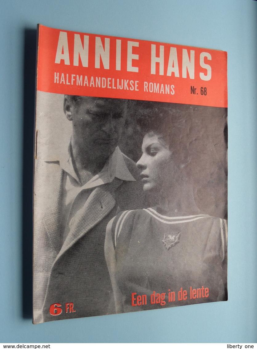 ANNIE HANS > Een DAG In De LENTE ( N° 68 - Halfmaandelijkse Roman / Uitg. J. HOSTE Brussel ) ! - Other
