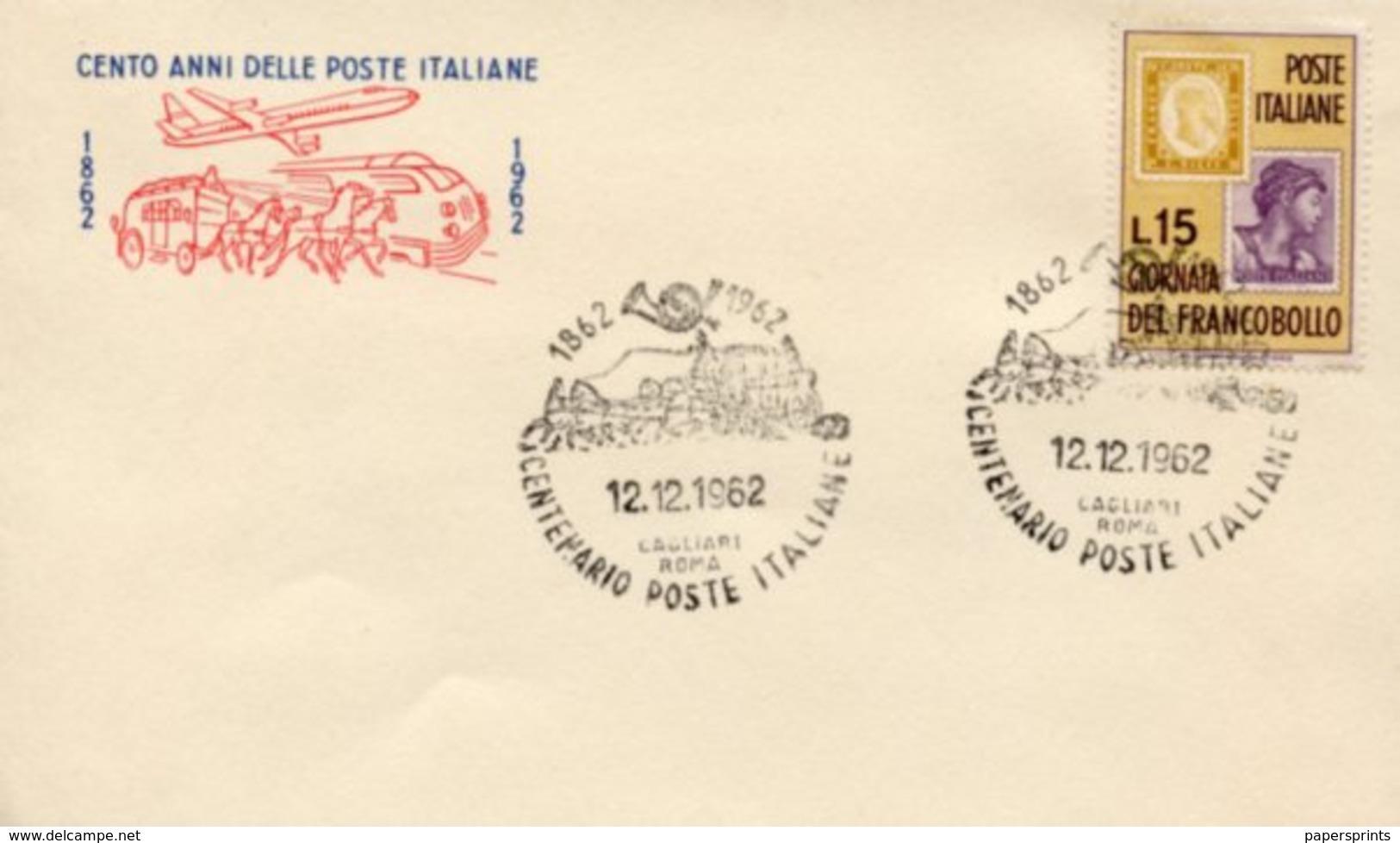 Busta 100 ANNI DELLE POSTE ITALIANE, Francobollo 15 Lire, 12/12/1962, Bollo CAGLIARI ROMA - PERFETTA AM-V-2 - 6. 1946-.. Repubblica