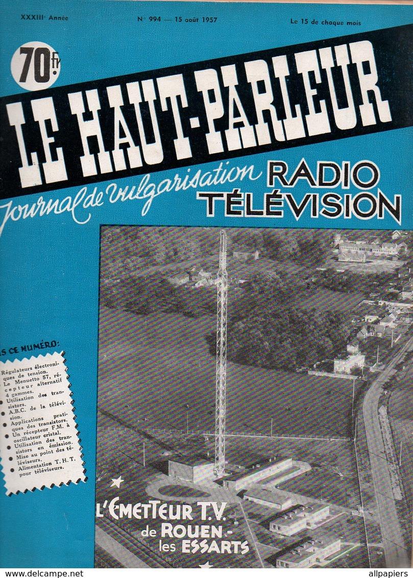 Le Haut-Parleur N°994 Radio Télévision L'émetteur T.V. De Rouen Les Essarts - Régulateurs électroniques De Tension 1957 - Bricolage / Tecnica