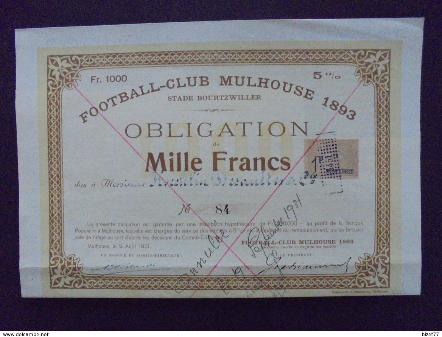 MULHOUSE - FOOTBALL CLUB, STADE BOURTZWILLER - OBLIGATION DE 1 000 FRS - 1893 - Shareholdings