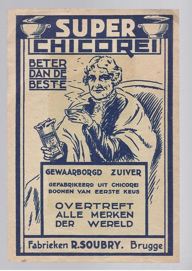 SUPER CHICOREI FABRIEKEN R. SOUBRY BRUGGE - Publicités