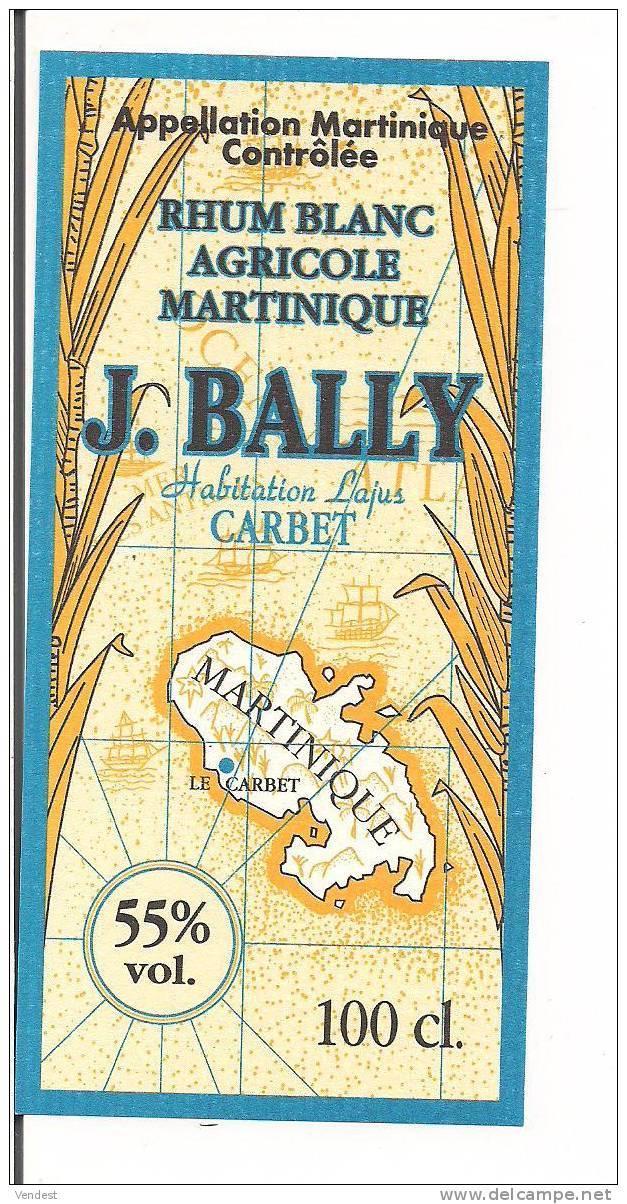 Etiquette RHUM Blanc   Agricole J. BALLY - -55° 100cl -- Appellation Contrôlée-  MARTINIQUE - - Rhum