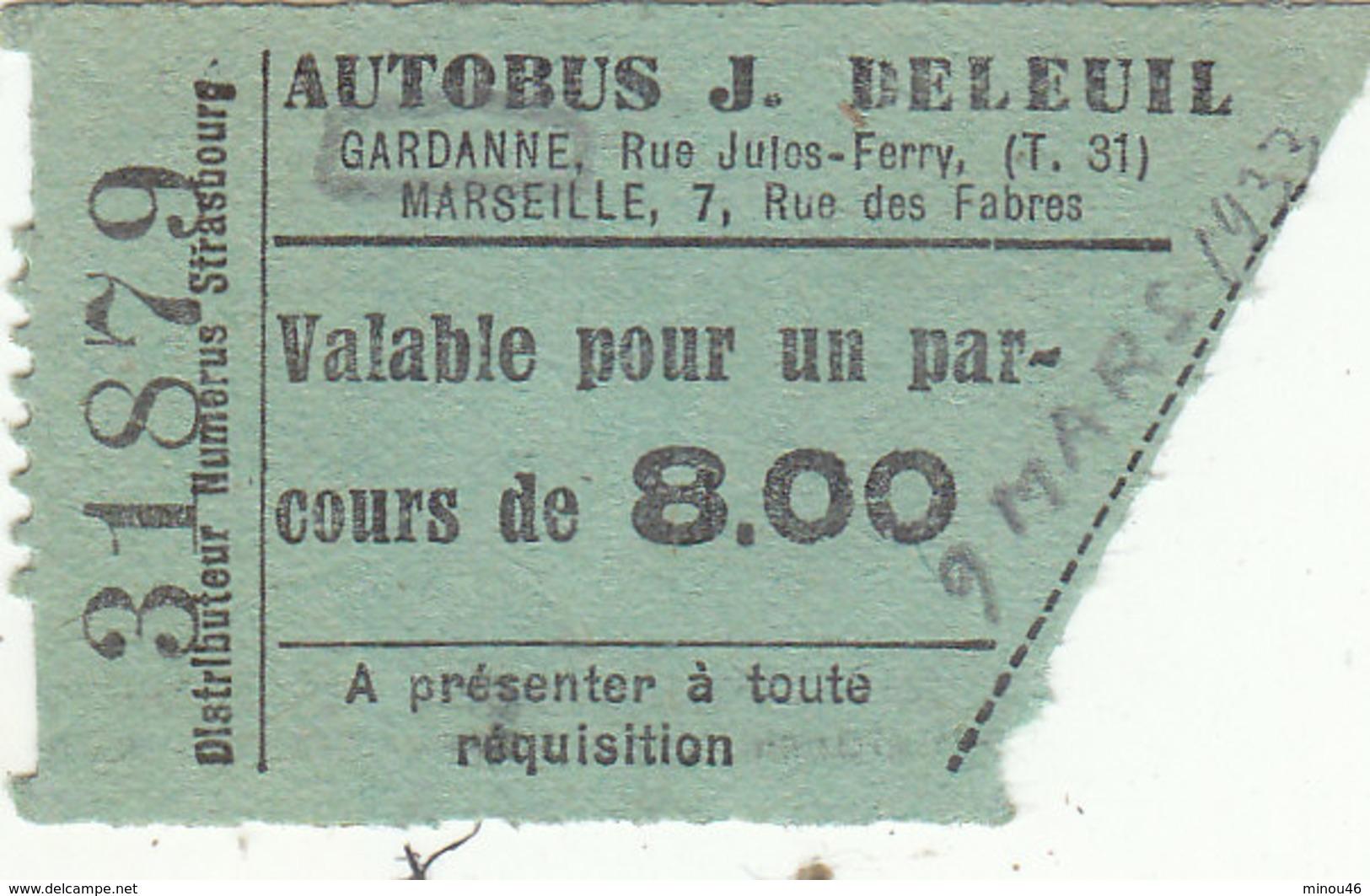 """T.RARE TICKET DE BUS DE 1933.GARDANNE VERS MARSEILLE.ALLER SIMPLE.COMPAGNIE """"J. DELEUIL"""".B.ETAT.A SAISIR - Bus"""