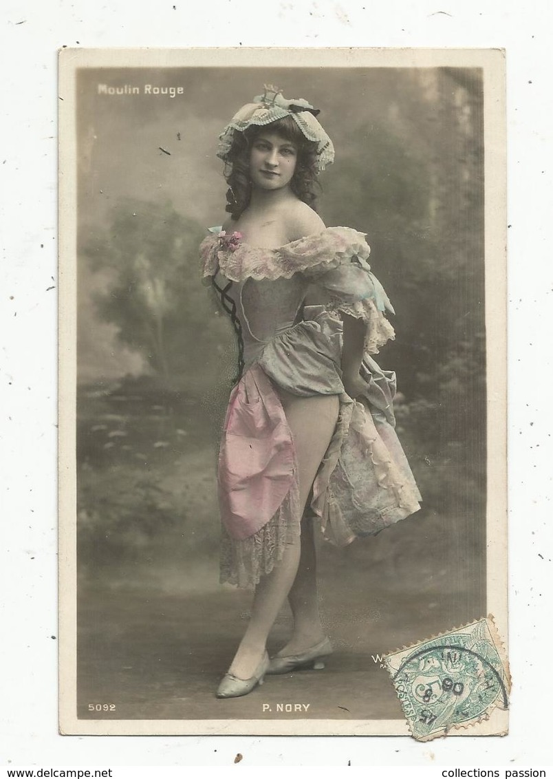 Cp, Spectacle ,artiste,  Moulin Rouge ,  P. NORY ,voyagée 1906 - Artistes